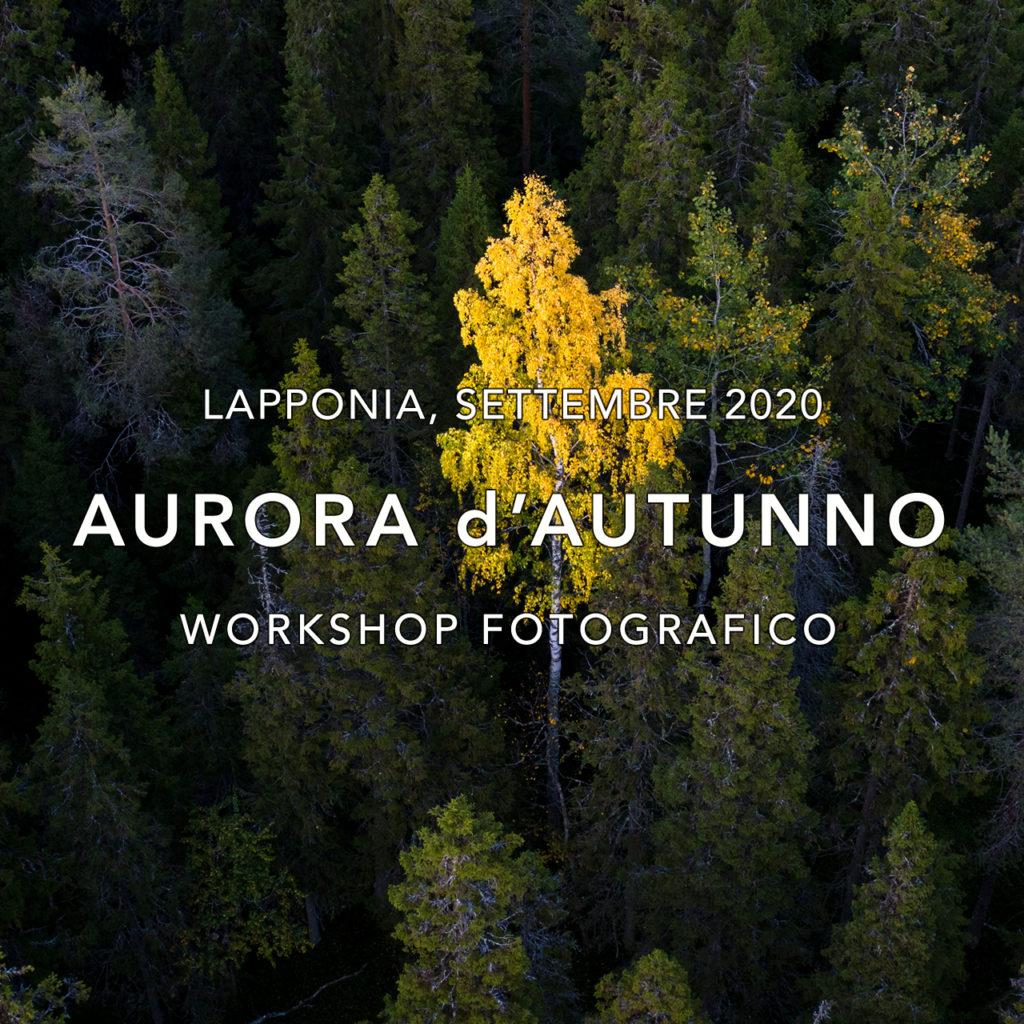 Viaggi di Gruppo  2020_09_15_Workshop_aurora_01B-1024x1024 [ANTEPRIMA] Settembre 2020, Aurora d'Autunno